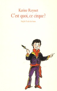 Karine Reysset - C'est quoi, ce cirque ?.