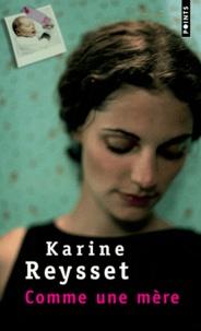 Karine Reysset - Comme une mère.