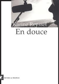 Karine Reysset - En douce.