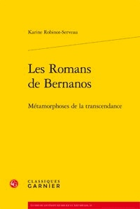 Karine Robinot-Serveau - Les romans de Bernanos - Métamorphoses de la transcendance.