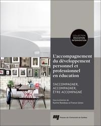 Karine Rondeau et France Jutras - L'accompagnement du développement personnel et professionnel en éducation - S'accompagner, accompagner, être accompagné.