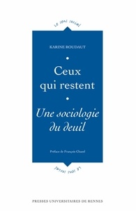 Karine Roudaut - Ceuxquirestent - Unesociologiedudeuil.