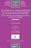 Karine Roudier - Contrôle de constitutionnalité de la législation antiterroriste - .Etude comparée des expériences espagnole, franaçise et italienne.