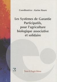 Karine Roure - Les systèmes de garantie participatifs pour l'agriculture biologique associative et solidaire.