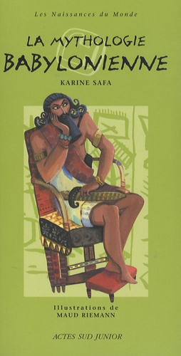 Karine Safa - La mythologie babylonienne.
