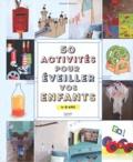 Karine Saunier - 50 activités pour éveiller vos enfants - 4-8 ans.