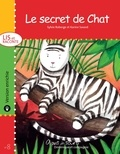Karine Savard et Sylvie Roberge - Lis et raconte  : Le secret de Chat - version enrichie.
