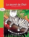 Karine Savard et Sylvie Roberge - Collection À pas de souris - Série Lis et raconte  : Le secret de Chat.