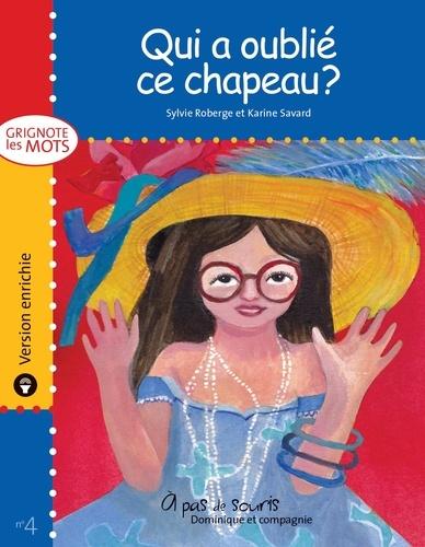 Karine Savard et Sylvie Roberge - Grignote les mots  : Qui a oublié ce chapeau ? - version enrichie.