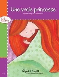 Karine Savard et Sylvie Roberge - Collection À pas de souris - Série Lis et raconte  : Une vraie princesse.
