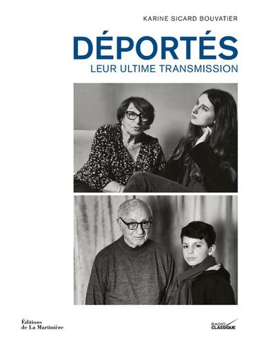 Karine Sicard-Bouvatier - Déportés - Leur ultime transmission.