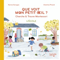 Karine Surugue - Bien Grandir Montessori - Mon petit oeil voit - L'école.