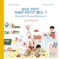 Karine Surugue et Charline Picard - Que voit mon petit oeil ? - Cherche & trouve Montessori - La maison.