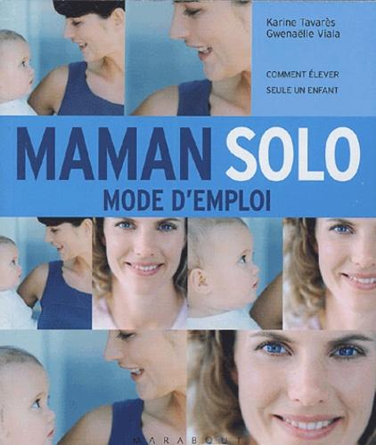Karine Tavarès et Gwenaëlle Viala - Maman Solo.