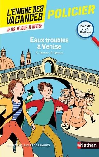 Karine Tercier et Eric Battut - Eaux troubles à Venise - Du CM2 à la 6e.