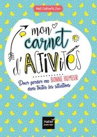 Karine Tercier - Mes carnets zen - Mon carnet d'activités pour garder ma bonne humeur dans toutes les situations.