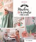 Karine Thiboult-Demessence - Atelier machine à coudre pour les ados - 25 créations à partir de 10 ans.