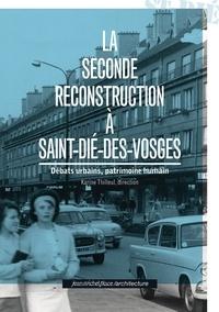 Karine Thilleul - La seconde reconstruction à Saint-Dié-des-Vosges.