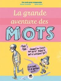 Karine Tournade et Yann Autret - La grande aventure des mots.