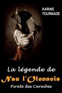 Téléchargement gratuit du livre de révélation La légende de Nau l'Olonnois  - Pirate des Caraïbes par Karine Tournade 9782841413409