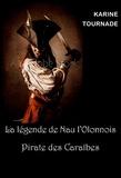 Karine Tournade - La légende de Nau l'Olonnois - Pirate des Caraïbes.