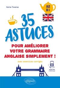 Karine Traverse - 35 astuces pour améliorer votre grammaire simplement ! - A2-B1. Avec exercices corrigés.