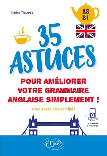 35 astuces pour améliorer votre grammaire simplement !. A2-B1. Avec exercices corrigés