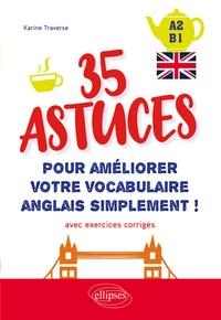 Karine Traverse - 35 astuces pour améliorer votre vocabulaire simplement ! - Avec exercices corrigés A2-B1.