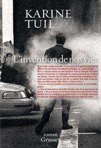 Karine Tuil - L'invention de nos vies - Roman.