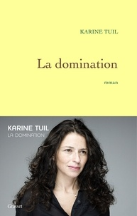Karine Tuil - La domination.