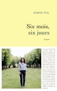 Rapidshare téléchargements gratuits livres Six mois, six jours par Karine Tuil