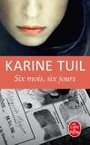 Karine Tuil - Six mois, six jours.