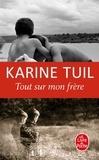 Karine Tuil - Tout sur mon frère.