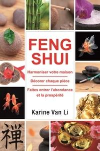 Feng Shui dans votre maison - Karine Van Li |