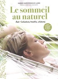 Karine Vanpoperinghe-Labbe - Le sommeil au naturel - Auto-évaluation, troubles, solutions.