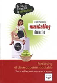 Karine Viel - Le guide pratique du marketing durable - Marketing et développement durable.