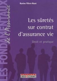 Karine Vilret-Huot - Les sûretés sur contrat d'assurance vie.