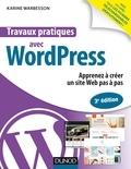 Karine Warbesson - Travaux pratiques avec WordPress - 3e éd. - Apprenez à créer un site Web pas à pas.