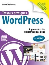 Karine Warbesson - Travaux pratiques WordPress - 4e éd. - Apprenez à créer un site Web pas à pas.