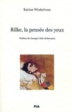 Karine Winkelvoss - Rilke,la pensée des yeux.