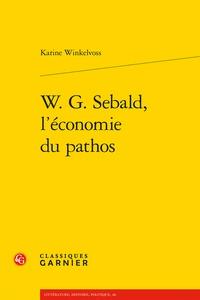 Karine Winkelvoss - W. G. Sebald, l'économie du pathos.