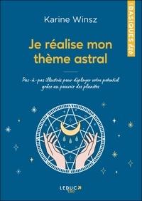 Karine Winsz - Je réalise mon thème astral - Pas-à-pas illustrés pour déployer votre potentiel grâce au pouvoir des planètes.