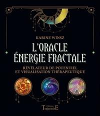 Karine Winsz - L'Oracle Energie fractale - Révélateur de potentiel et visualisation thérapeutique.