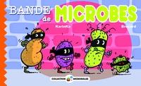 KarinKa et Philippe Brocard - Bande de microbes !.
