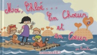 KarinKa - Moi, Chloé... Tome 6 : En choeur et en coeur.