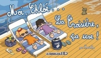 KarinKa - Moi, Chloé... Tome 7 : La Croisière ça use !.