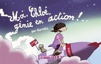 KarinKa - Moi, Chloé... Tome 2 : Moi Chloé, génie en action !.