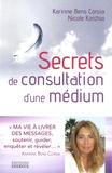 Karinne Bens Corsia et Nicole Korchia - Secrets de consultation d'une médium.