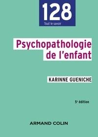Karinne Gueniche - Psychopathologie de l'enfant.