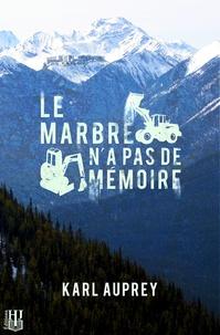 Karl Auprey - Le marbre n'a pas de mémoire.